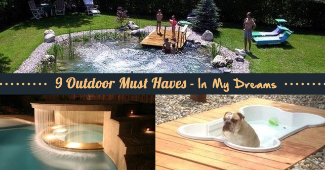 9 Outdoor Must Haves - In My Dreams