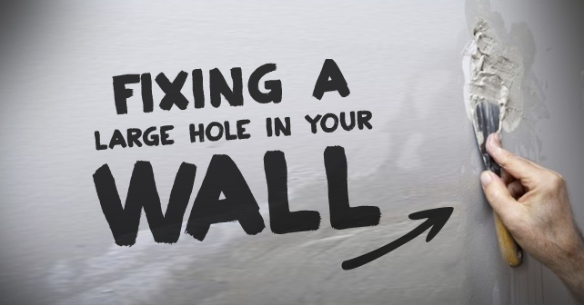 Fixing a Large Hole in Your Wall 2