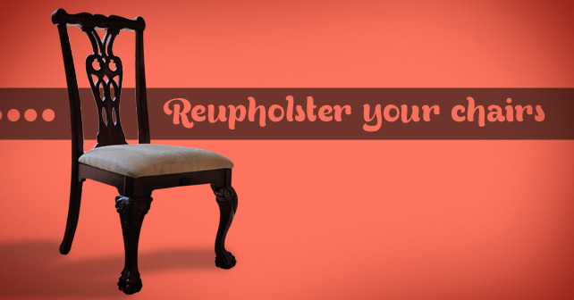 Reupholster your chairs2